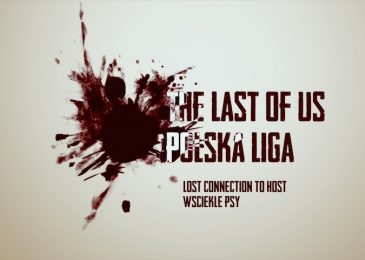 Liga The Last of Us: Jedziemy do Berlina! [wideo]